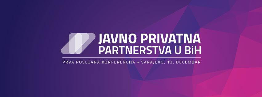 Prva poslovna konferencija o javno – privatnim partnerstvima u Sarajevu
