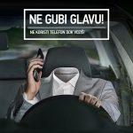 Ne gubi glavu – Ne koristi telefon dok voziš